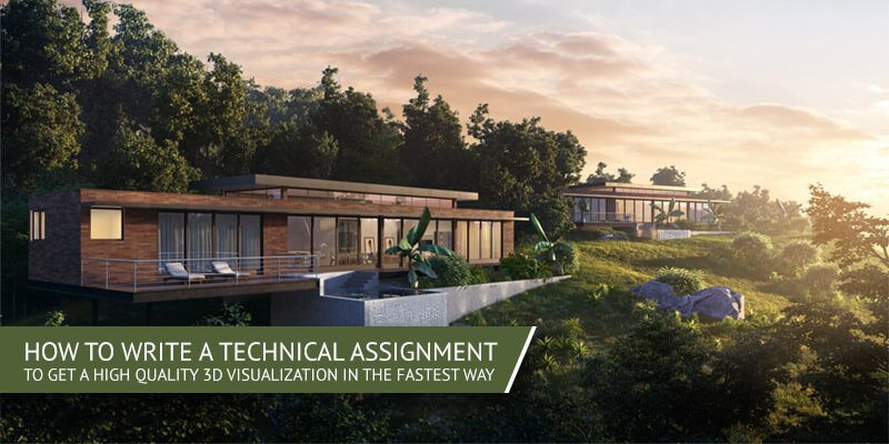 Creating an Ideal Technical Assignment for your Architectural Renders Project