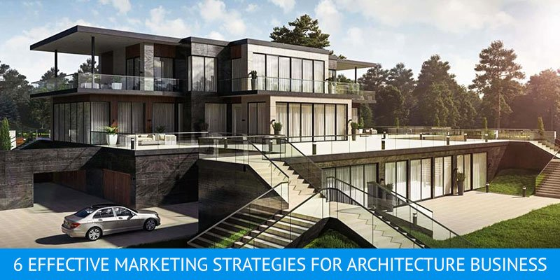 6 Best Strategies For Architecture Marketing: Preview