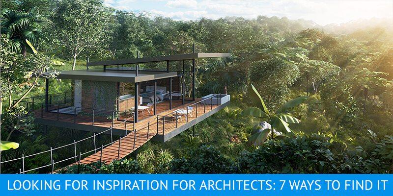 7 Ways Of Gaining Inspiration For Architects